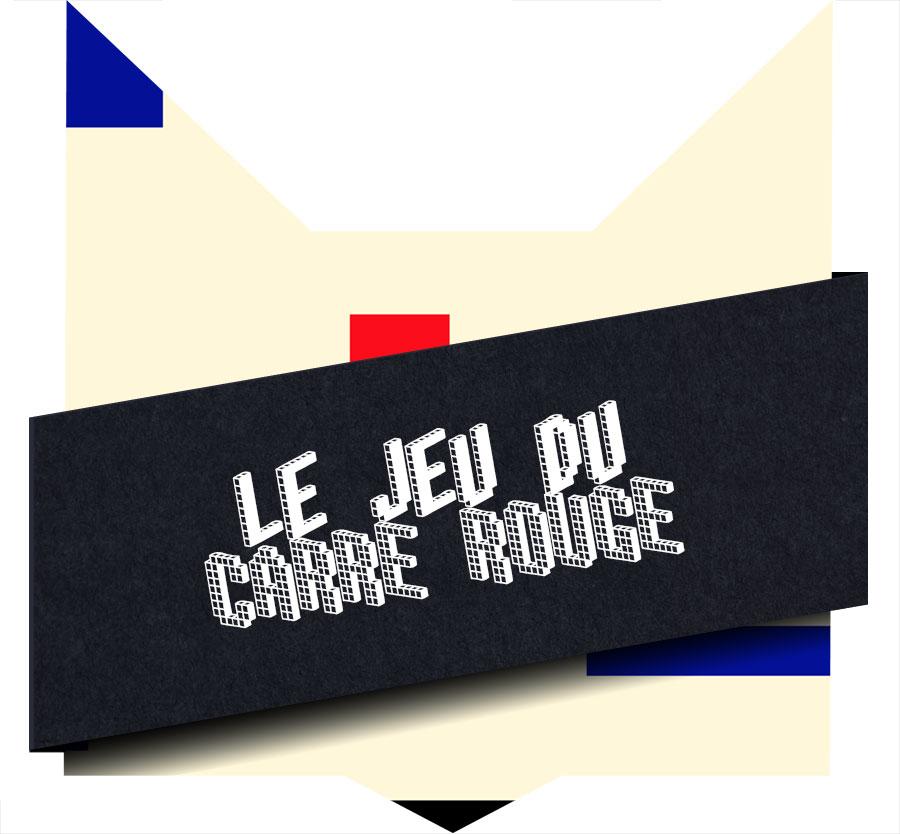 LE JEU DU CARRÉ ROUGE - Ta Chatte Magazine